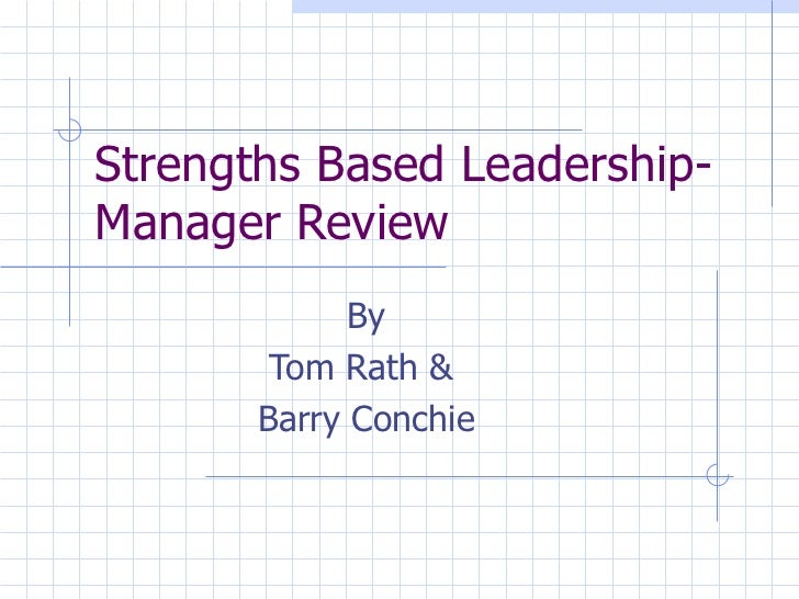 strengths based leadership manager review by tom rath barry conchie