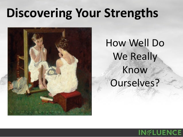 Discovering Your Strengths How Well Do We Really Know Ourselves?