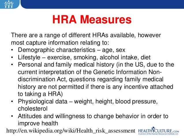 HRA Measures  There are a range of different HRAs available, however  most capture information relating to:  • Demographic...
