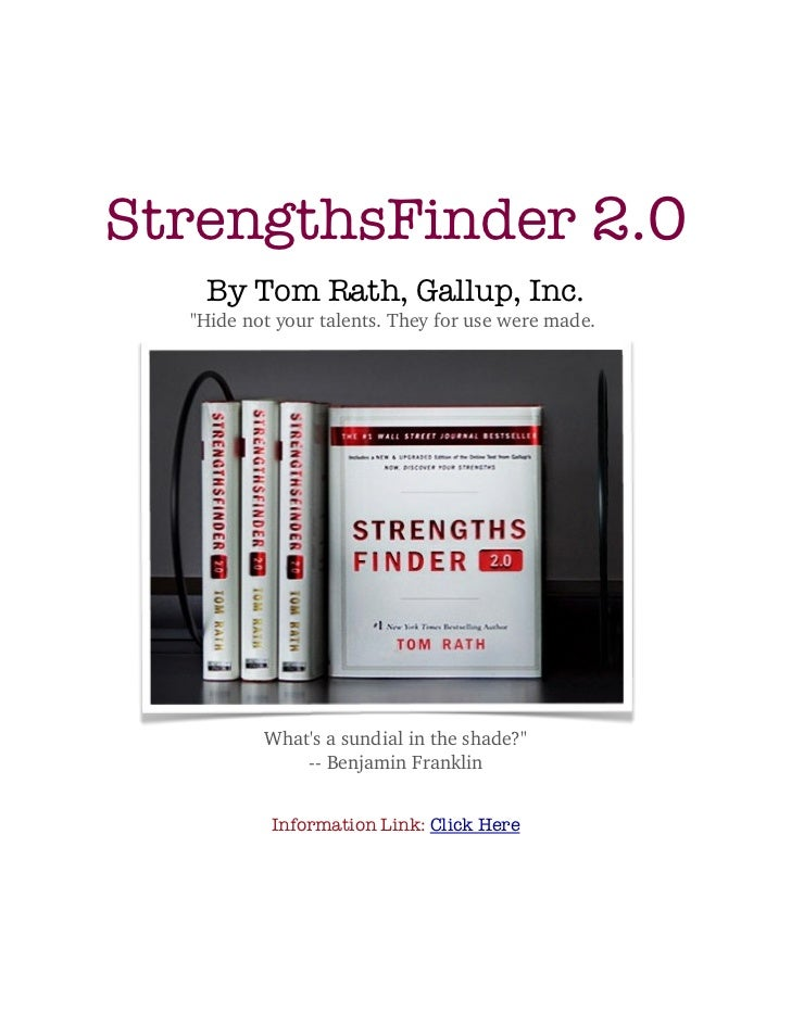 strengths finder 20 by tom rath essay Strengthsfinder 20 is a great book on how to maximize your potential for success in life read more summaries or get the book on amazon share it if you like it.