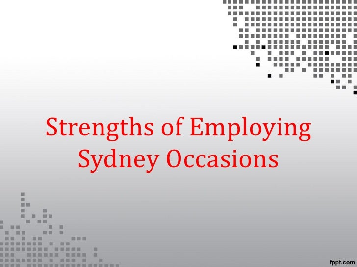 Strengths of Employing   Sydney Occasions