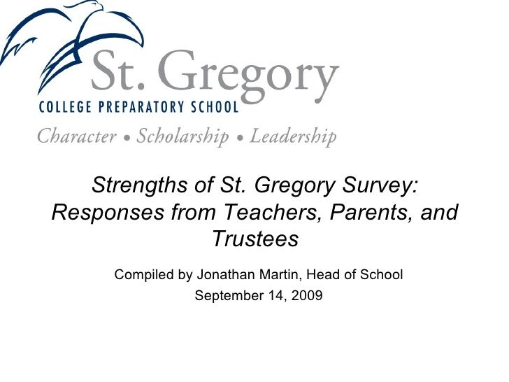 Strengths of St. Gregory Survey: Responses from Teachers, Parents, and Trustees Compiled by Jonathan Martin, Head of Schoo...
