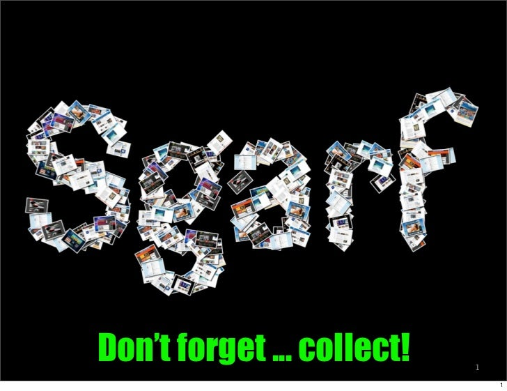 Don't forget ... collect!   1                                1