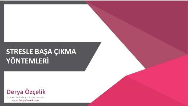 STRESLE BAŞA ÇIKMA YÖNTEMLERİ www.DeryaOzcelik.com