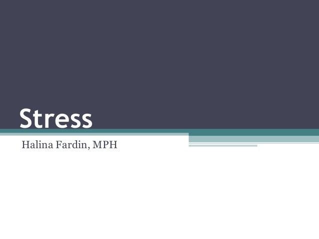 Stress Halina Fardin, MPH