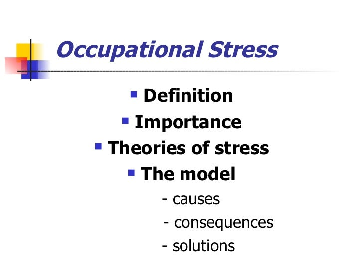 occupational stress theories Occupational health psychology  evidence from a canadian prospective study indicated that individuals in the highest quartile of occupational stress.