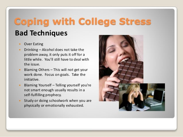 coping with academic stress Best and worst ways to cope with stress jangled nerves got you down out of ohio state university and published in the journal proceedings of the national academy of sciences found that dealing with persistent, long-term stress.
