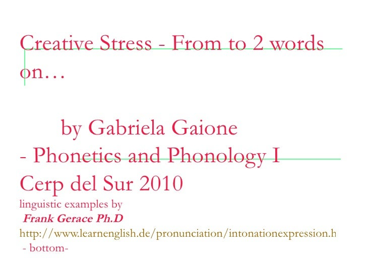 Creative Stress - From to 2 wordson…    by Gabriela Gaione- Phonetics and Phonology ICerp del Sur 2010linguistic examples ...