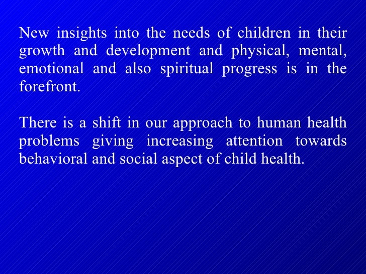 New insights into the needs of children in their growth and development and physical, mental, emotional and also spiritual...