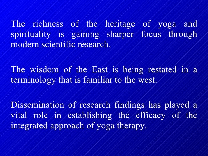 The richness of the heritage of yoga and spirituality is gaining sharper focus through modern scientific research.  The wi...