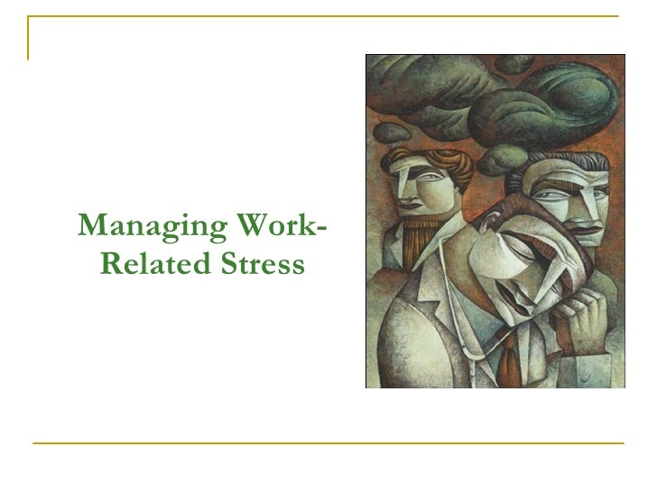 managing stress in the workplace Work-related mental stress has been described as the adverse reaction experienced by workers when workplace demands and responsibilities are greater than the worker can comfortably manage or are beyond the workers' capabilities (leka et al 2003.