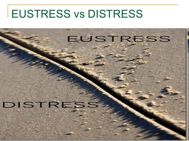 05/25/13 13EUSTRESS vs DISTRESS