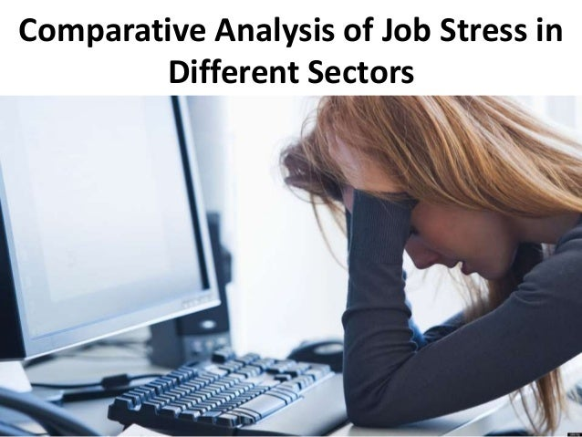 employee stress level in it sector Particular software industry and its employees is that the level of stress these employees face is comparatively higher than employees in other private companies.