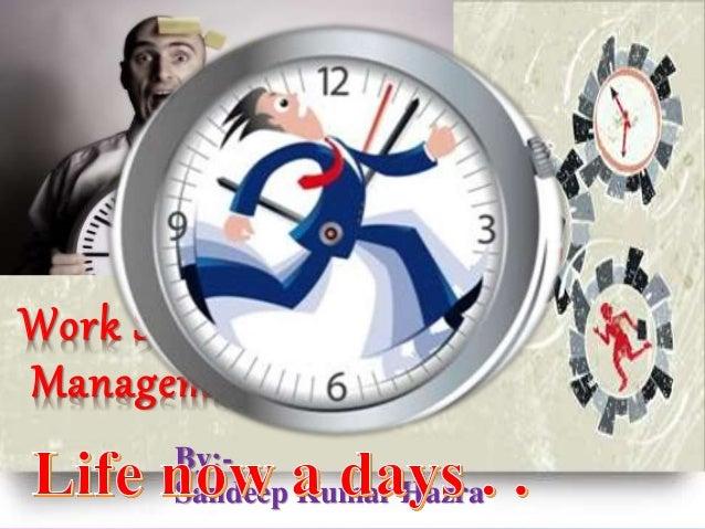 Work Stress Management By:- Sandeep Kumar Hazra