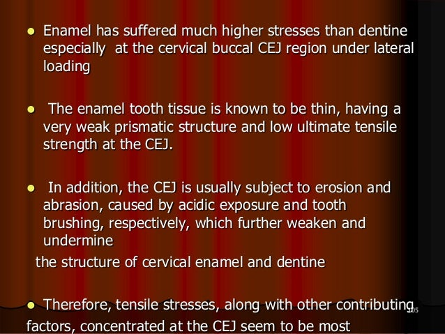  Enamel has suffered much higher stresses than dentineespecially at the cervical buccal CEJ region under lateralloading ...