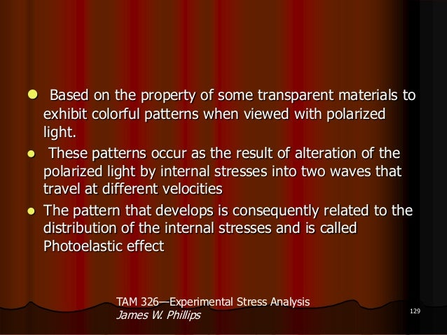  Based on the property of some transparent materials toexhibit colorful patterns when viewed with polarizedlight. These ...