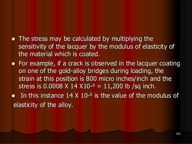  The stress may be calculated by multiplying thesensitivity of the lacquer by the modulus of elasticity ofthe material wh...