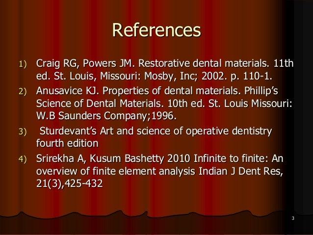 References1) Craig RG, Powers JM. Restorative dental materials. 11thed. St. Louis, Missouri: Mosby, Inc; 2002. p. 110-1.2)...
