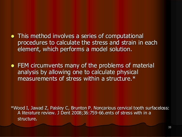  This method involves a series of computationalprocedures to calculate the stress and strain in eachelement, which perfor...