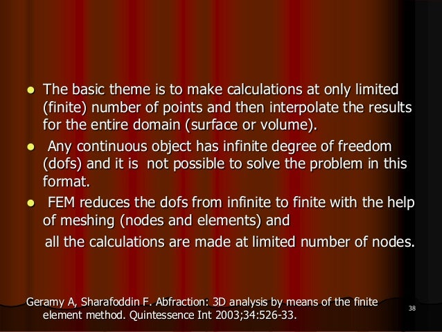  The basic theme is to make calculations at only limited(finite) number of points and then interpolate the resultsfor the...