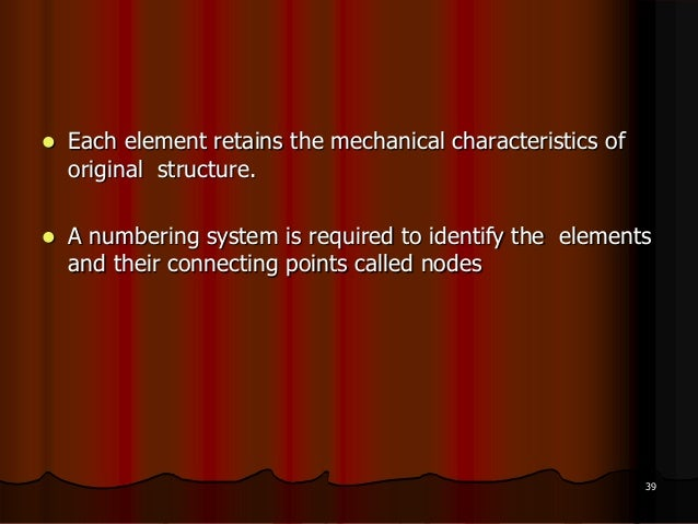  Each element retains the mechanical characteristics oforiginal structure. A numbering system is required to identify th...