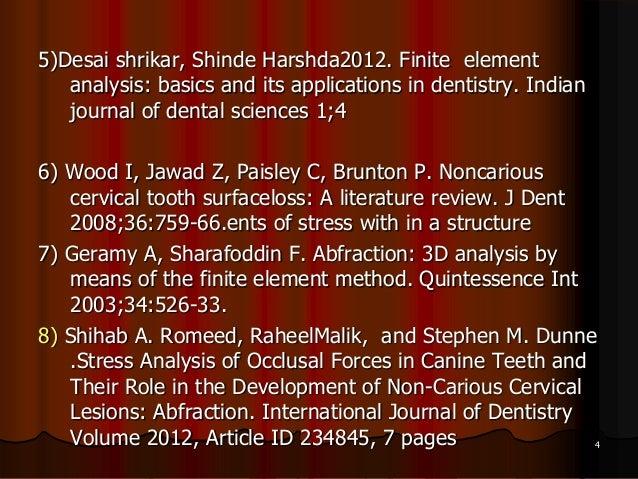 5)Desai shrikar, Shinde Harshda2012. Finite elementanalysis: basics and its applications in dentistry. Indianjournal of de...