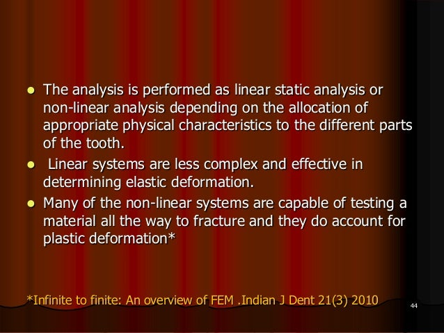  The analysis is performed as linear static analysis ornon-linear analysis depending on the allocation ofappropriate phys...