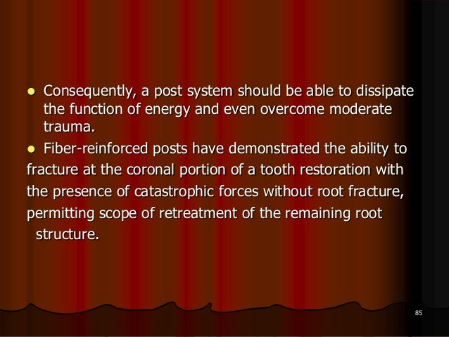  Consequently, a post system should be able to dissipatethe function of energy and even overcome moderatetrauma. Fiber-r...
