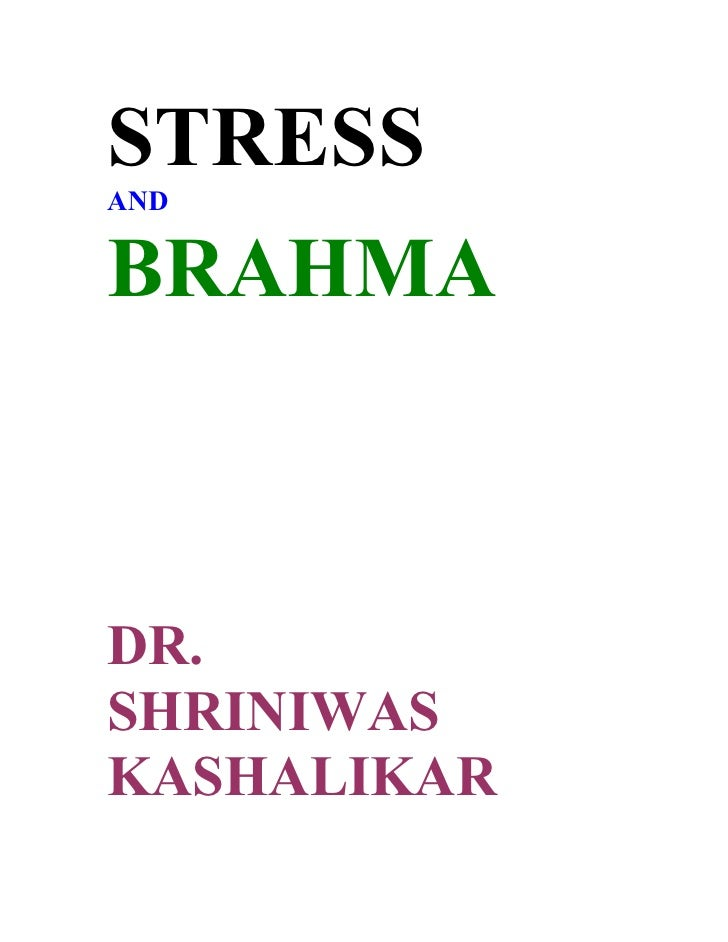 STRESS AND   BRAHMA    DR. SHRINIWAS KASHALIKAR
