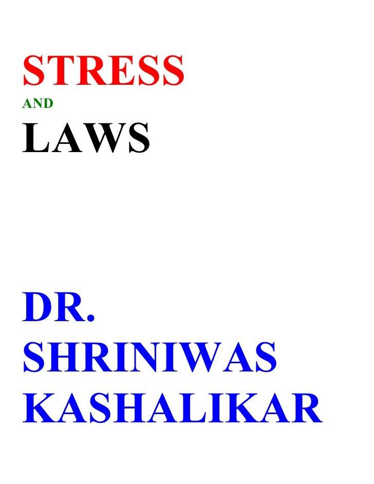 STRESS AND   LAWS   DR. SHRINIWAS KASHALIKAR