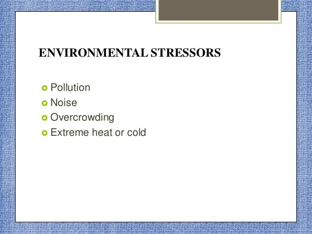 CAUSES OF STRESS  Internal causes  External causes