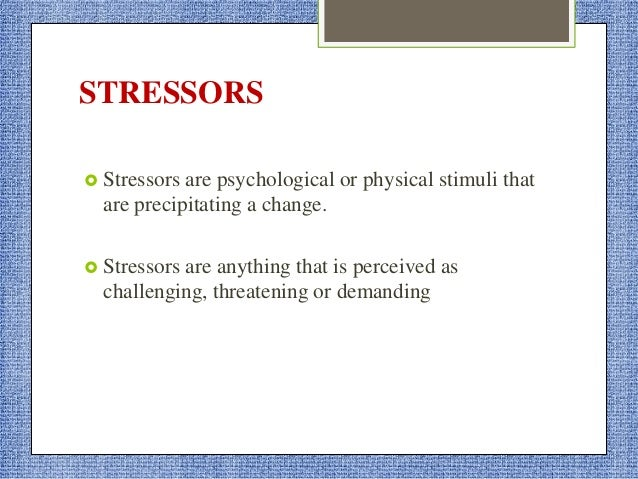 PERSONAL STRESSORS  Improper life style  Loneliness  Marital conflicts  Poor physical health  Financial problems