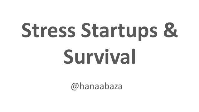 Stress Startups & Survival @hanaabaza