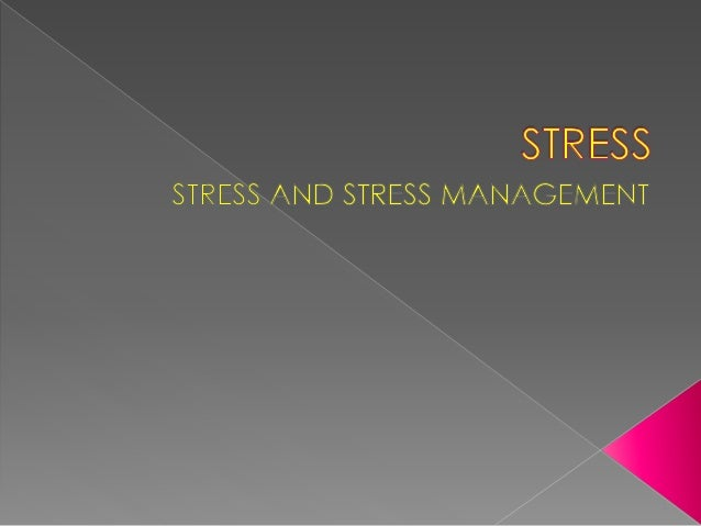  Stress is a normal physical response to events  that make you feel threatened or upset your  balance in some way. When y...
