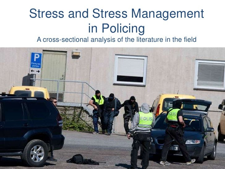 Stress and Stress Management in PolicingA cross-sectional analysis of the literature in the field<br />Mikael Nygren & Sta...