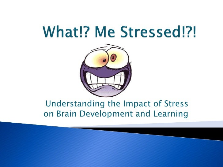 Understanding the Impact of Stress on Brain Development and Learning