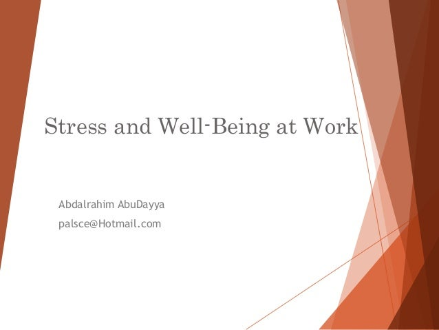 Stress and Well-Being at Work  Abdalrahim AbuDayya palsce@Hotmail.com  © 2013 Cengage Learning