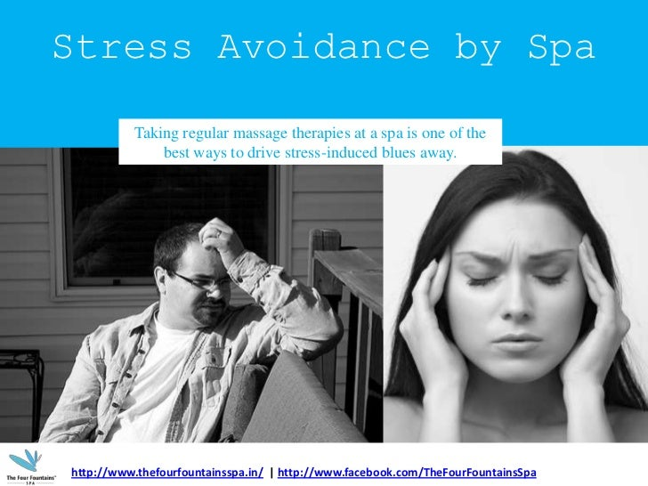 Stress Avoidance by Spa<br />Taking regular massage therapies at a spa is one of the best ways to drive stress-induced blu...