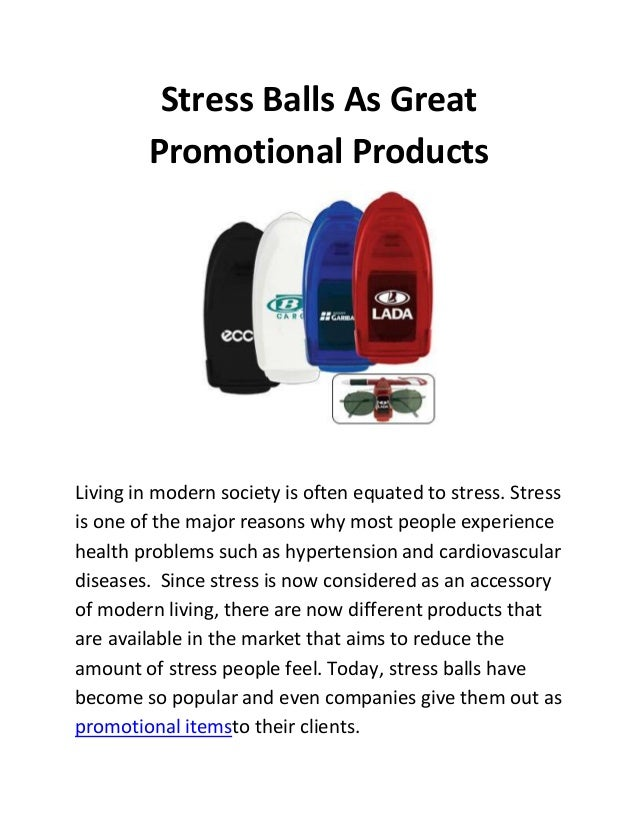 Stress Balls As Great Promotional Products Living in modern society is often equated to stress. Stress is one of the major...