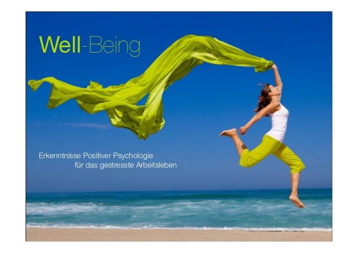 Well-BeingErkenntnisse Positiver Psychologie          für das gestresste Arbeitsleben