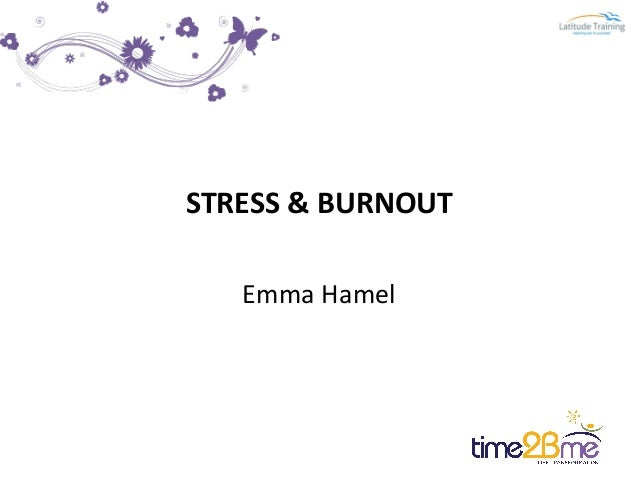 Stress & Burnout Presentation April 2014