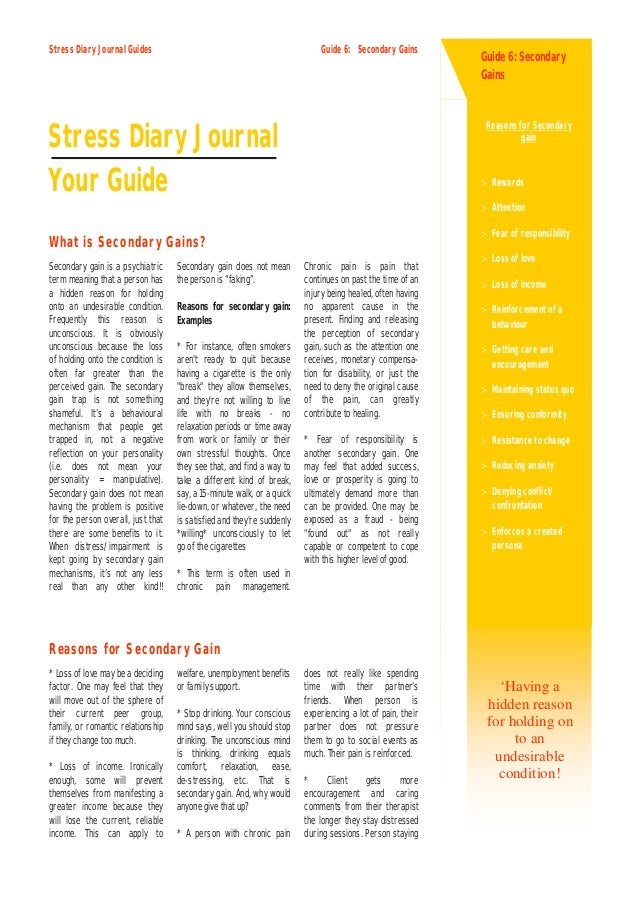 Stress Diary Journal Guides                                                 Guide 6: Secondary Gains                      ...