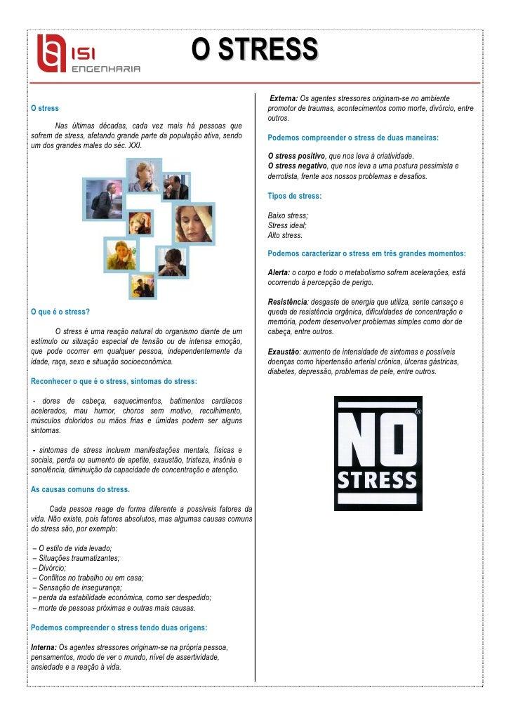 O STRESS                                                                       Externa: Os agentes stressores originam-se ...