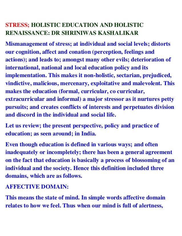 STRESS; HOLISTIC EDUCATION AND HOLISTIC RENAISSANCE: DR SHRINIWAS KASHALIKAR Mismanagement of stress; at individual and so...