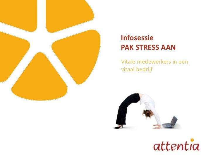 Infosessie PAK STRESS AAN Vitale medewerkers in een vitaal bedrijf
