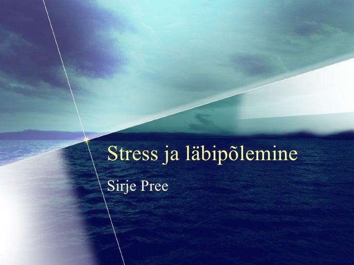 Stress ja läbipõlemine Sirje Pree