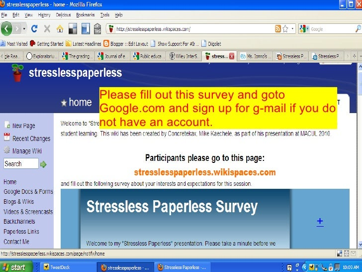 + Please fill out this survey and goto Google.com and sign up for g-mail if you do not have an account.
