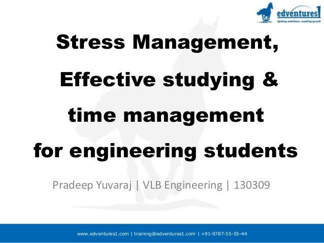 www.edventures1.com | training@edventures1.com | +91-9787-55-55-44 Stress Management, Effective studying & time management...