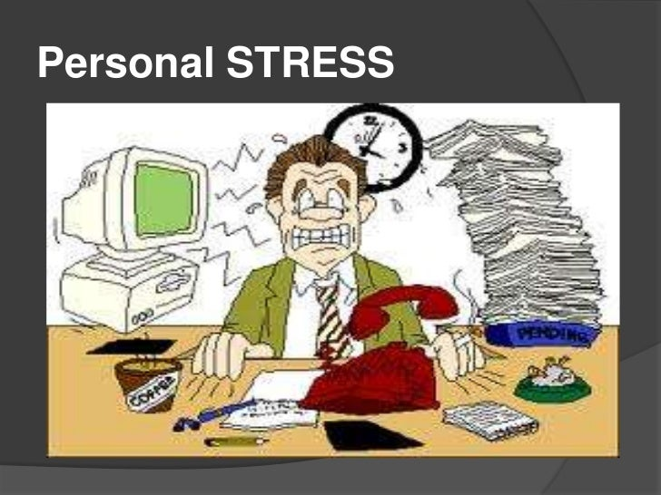 Personal STRESS <br />