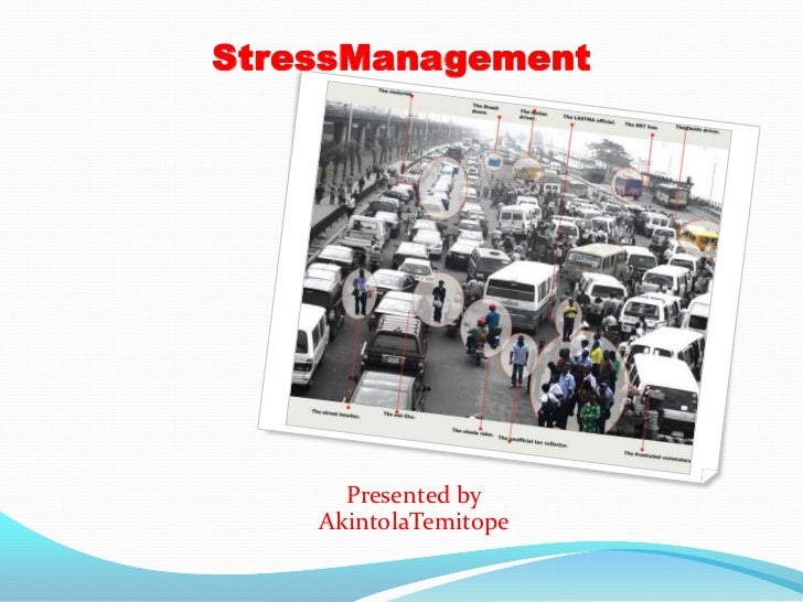 StressManagement      Presented by    AkintolaTemitope